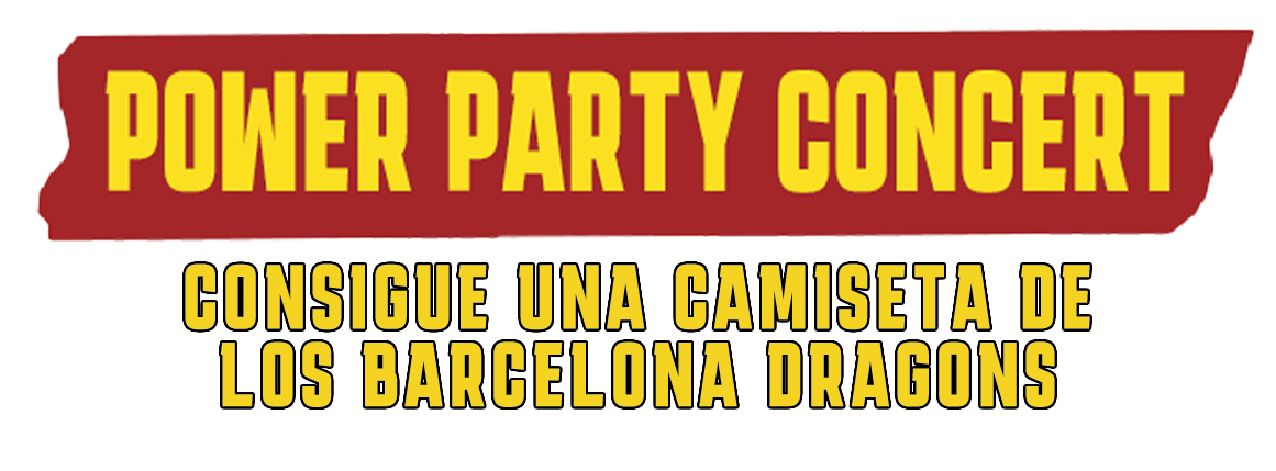 POWER PARTY - Consigue una camiseta de los Barcelona Dragons